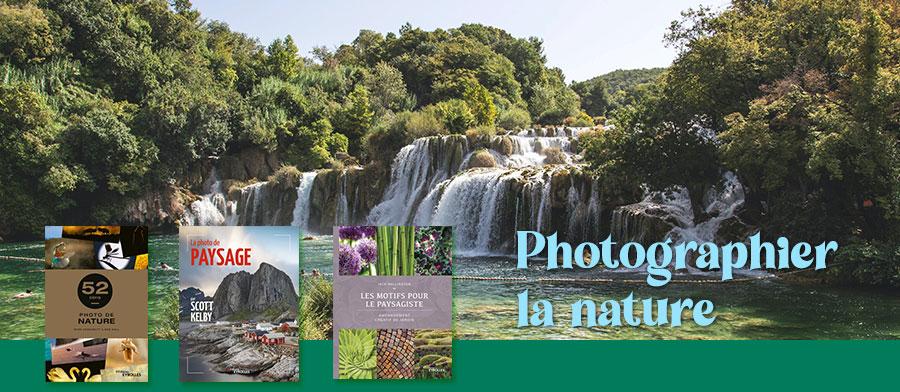 Photographier la nature et le paysage